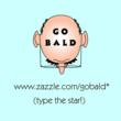 Advantages to Being Bald: For the hair-challenged -- Go bald!