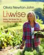 "Olivia Newton-John ""LivWise: Easy Recipes for a Healthy, Happy Life"" cookbook"