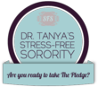 Dr. Tanya's Stress-Free Sorority