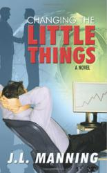 The Little Things: A guide to Self-Help Change Relationships by author J. L. Manning