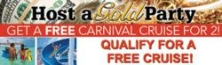 Free carnival cruise for gold party hosts.