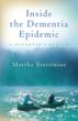 """Inside the Dementia Epidemic: A Daughter's Memoir"""