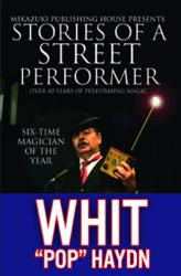 Stories of a Street Performer; Memoirs of a Master Magician - Image Copyright Protected