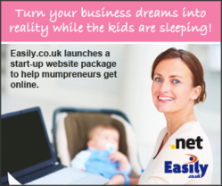 Easily.co.uk launches a start-up website package featuring a .net domain name to help mumpreneurs quickly and simply turn their ideas into an online business.