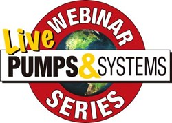 Pumps & Systems Webinar Series