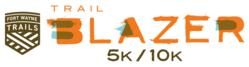 Fort Wayne Trails - 1st Annual Trail Blazer 5K & 10K Fundraising Race