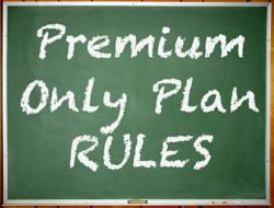 (POP) Premium Only Plan Rules