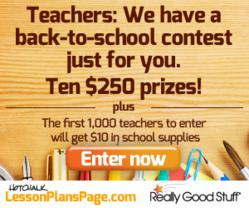 Teachers: We have a back to school contest just for you! Ten $250 prizes PLUS The first 1,000 teachers will get $10 in supplies.