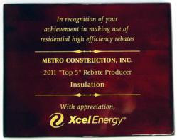 In 2011, Metro Construction was recognized by Xcel Energy for providing insulation rebates.