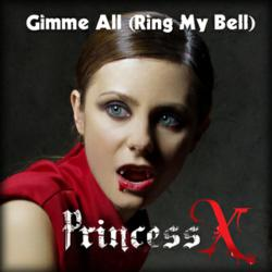 Princess X - Gimme All (Ring My Bell)