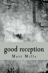 Good Reception, by Matt Mils