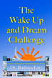 The Wake Up and Dream Challenge Book by Dr. Barbara Lavi - Clinical Psychologist and Associate of the Blind Judo Foundation