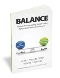 Balance is a step-by-step guide for both patients and practitioners on how to manage dental caries