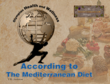Health and Wellness According to The Mediterranean Diet