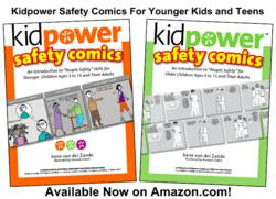 Kidpower Safety Comics for younger children and teens teach lifelong safety skills to stop bullying, abuse and many other problems! Available at Amazon.com