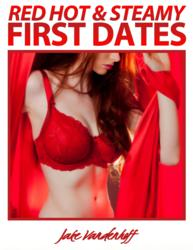 Jake Vandenhoff's Red Hot And Steamy First Dates