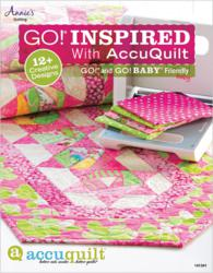 Annie's publishes AccuQuilt GO! pattern book featuring a collection of original designs to make with your AccuQuilt GO!® Fabric Cutter.