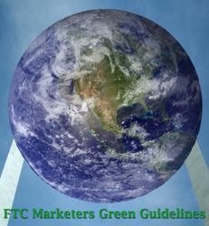 FTC Green Guidce is updated to help comapnies avoid misleading environmental claims