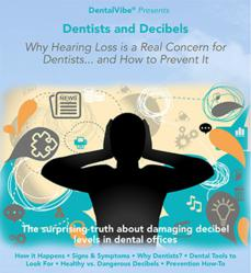 DentalVibe Reveals Link between Dentists and High Risk Hearing Loss