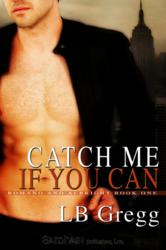 Catch Me If You Can, by L.B. Gregg