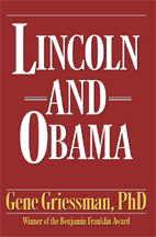 lincoln, obama, gene griessman, comparisons, presidents, war, money, power, crisis, united states, the union, slavery, supreme court