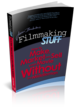 New Filmmaking Book Claims Hollywood Is Dead And The Future Of...