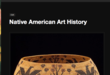 Native American Art History Explored on New Website