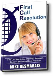 First Call Resolution Book by Mike Desmarais