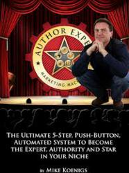 Mike Koenigs | Author Experts Marketing Machines Creator