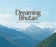 Dreaming Bhutan: Journey in the Land of the Thunder Dragon by Nicole Grace