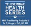 Weight Loss Seminar Free Replay From True Healthy Products' Health Series With Dr. Gregory Is Now Available