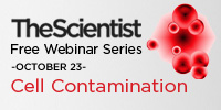 October 23 2012 - Webinar hosted by The Scientist on Cell Contamination