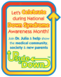 National Down Syndrome Awareness Month CELEBRATION - Celebrate the UPside of Down!