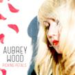"""Aubrey Wood - Widely Anticipated New EP, """"Picking Petals""""..."""