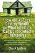 How 401(k) Fees Destroy Wealth and What Investors Can Do To Protect Themselves by Chuck Epstein