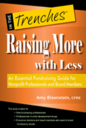Raising More with Less: An Essential Fundraising Guide for Nonprofit Professionals and Board Members