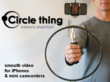 Circle Thing camera stabilizer for iPhone and mini camcorders