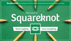 GoodSemester has rebranded to Squareknot.