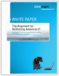 """Download the white paper, """"The Argument for Reshoring American IT"""""""