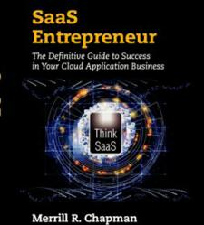 SaaS Entrepreneur: The Definitive Guide to Succeeding in Your Cloud Application Business,
