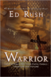 Ed Rush, Amazon Best Seller, Warrior: How to Fight Your Faith, Family, Finances and Future