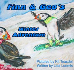 Finn & Geo's Winter Adventure by Lisa Loomis - Original Artwork by Kit Teasdel