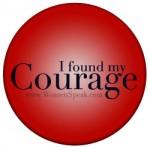 I Found My Courage Button