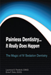 Sedation Dentistry Book Promises Plenty of Gain, No Pain