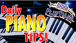 Daily Piano Tips Free - for adults from beginners to advanced.