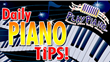 Daily Piano Tips Free
