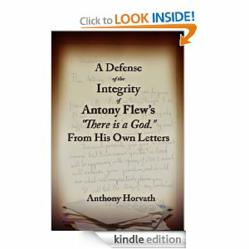 &quot;A Defense of the Integrity of Antony Flews 'There is a God' From His Own Letters