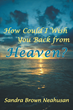 """Grief Recovery Hope Given in """"How Could I Wish You Back From..."""