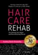 Hair Care Rehab: The Ultimate Hair Repair and Reconditioning Manual by Audrey Davis-Sivasothy