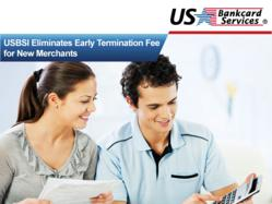 USBSI Eliminates Early Termination Fee